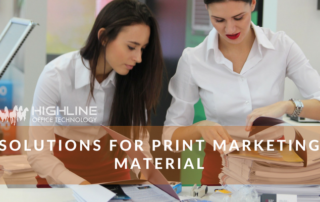 Efficient and safe print solutions for your marketing needs.