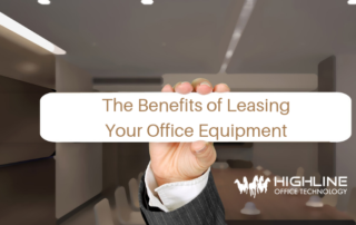 The Benefits of Leasing Your Office Equipment